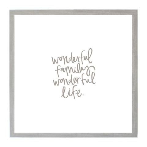 Warm Gray Wonderful Family Wonderful Life