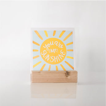 Petal Lane paperlove paper print Alexa You are my Sunshine with wood stand.