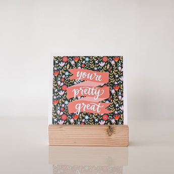 Petal Lane paperlove paper print Alexa You're Pretty Great with wood stand.