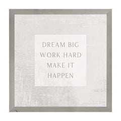 Farmhouse Gray Dream Big Work Hard