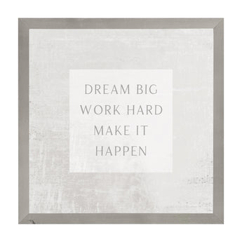 PETAL LANE HOME FRAMED QUOTE  DREAM BIG WORK HARD