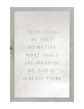 PETAL LANE HOME FRAMED QUOTE  FAITH TELLS ME