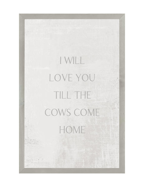 Farmhouse Gray I Will Love You