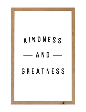 PETAL LANE HOME FRAMED QUOTE KINDNESS AND GREATNESS