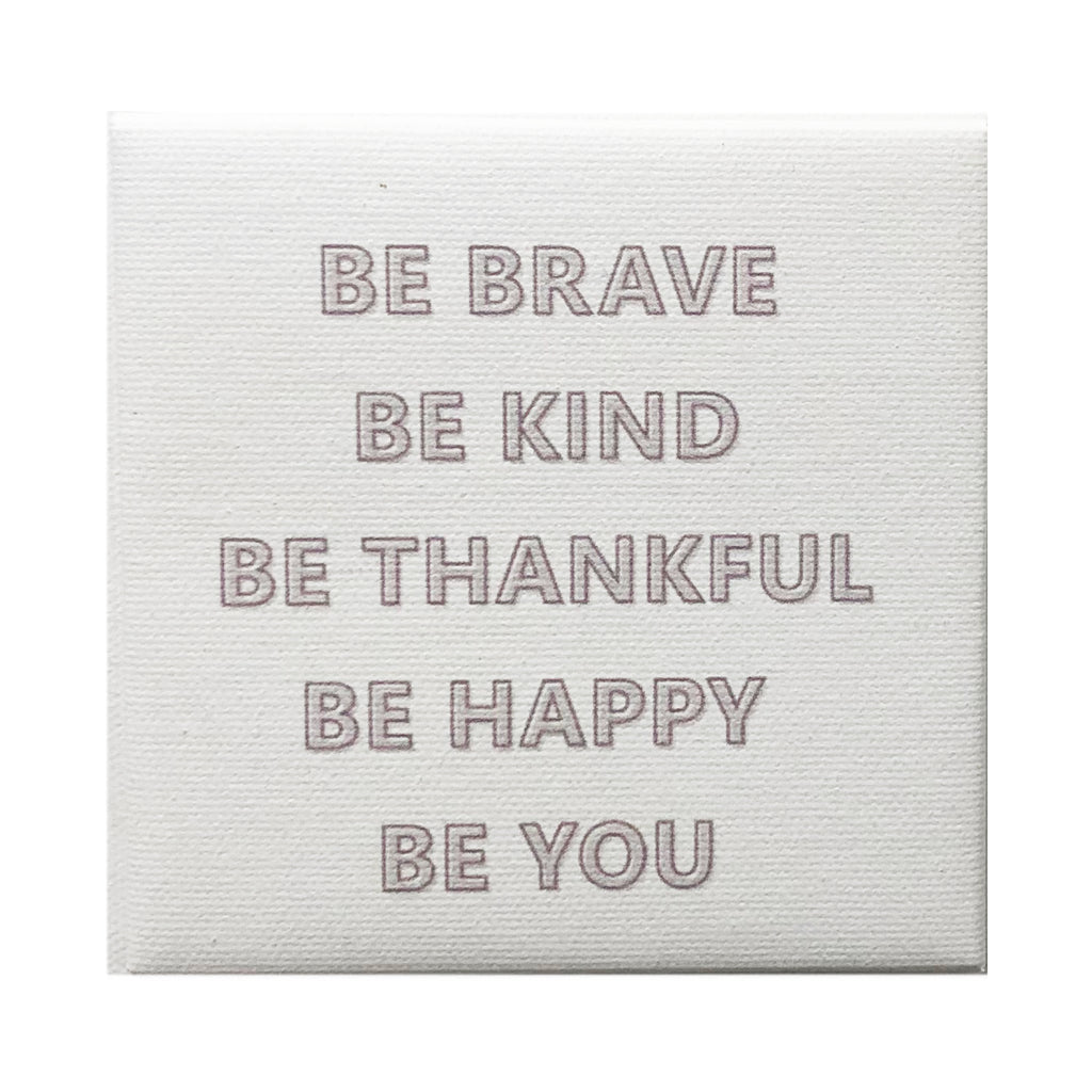 Canvas Magnet Quotes Be Brave Be Kind Gray