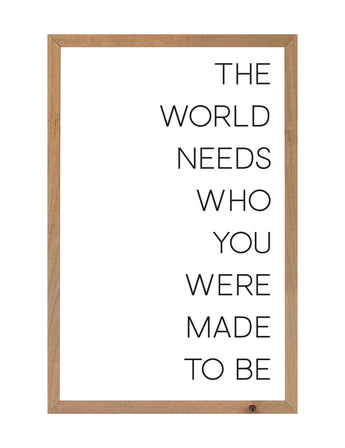 PETAL LANE HOME FRAMED QUOTE  THE WORLD NEEDS