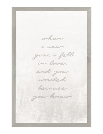 PETAL LANE HOME FRAMED QUOTE  WHEN I SAW YOU
