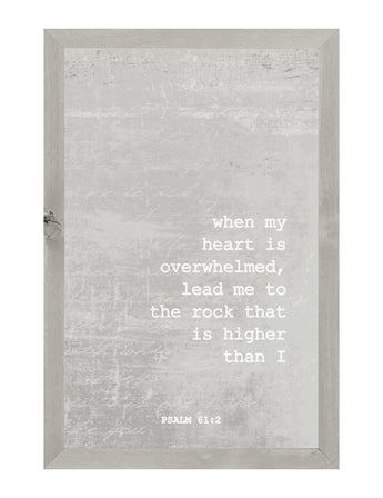 PETAL LANE HOME FRAMED QUOTE WHEN MY HEART PSALM 61:2