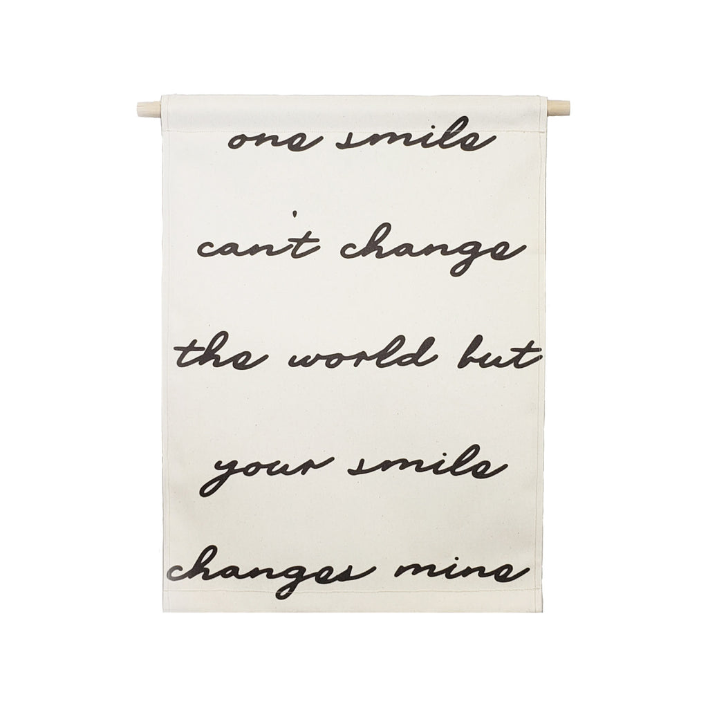 Petal Lane Home bannerlove One Smile Can't Change the Word But Your Smile Changes Mine Hanigng Canvas Banner with Wooden Dowel and String