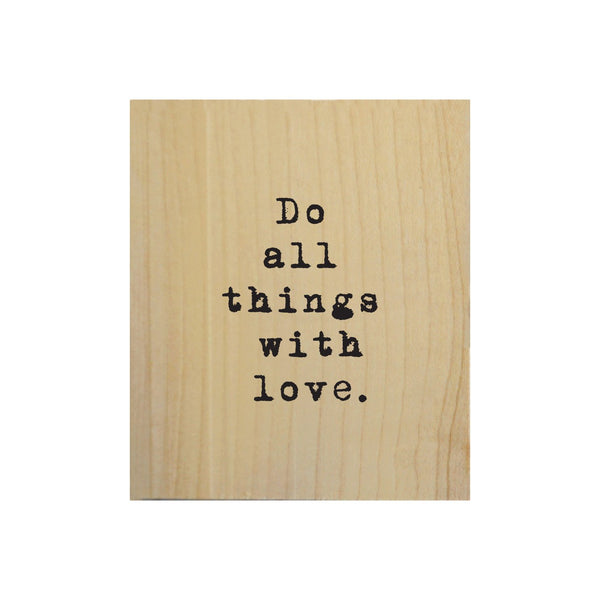Screen Printed Do All Things With Love Real Wood Natural Tile Magnet