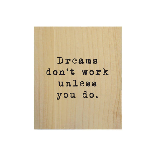Screen Printed Dreams Don't Work Real Wood Natural Tile Magnet