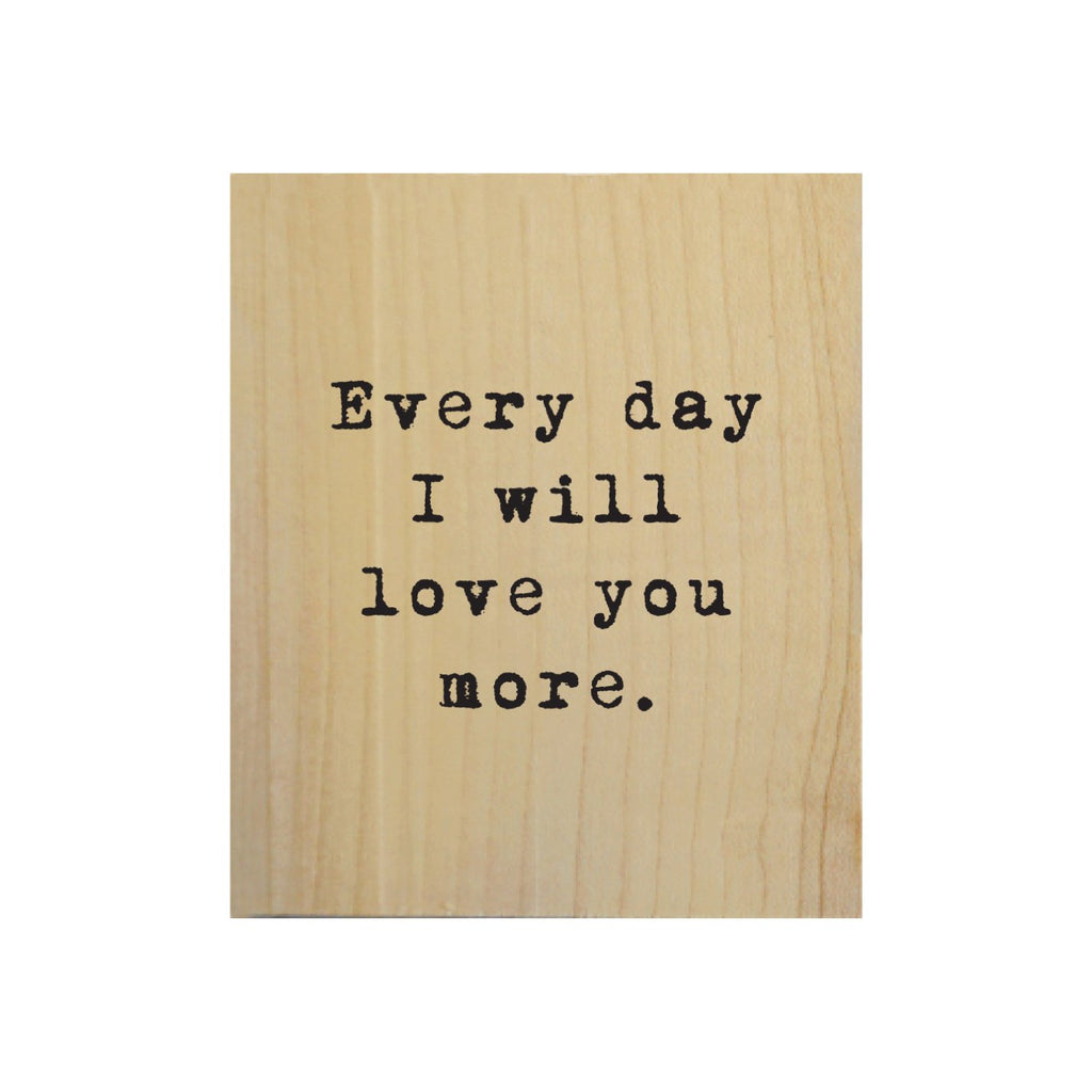 Screen Printed Everyday I Love you More Real Wood Natural Tile Magnet