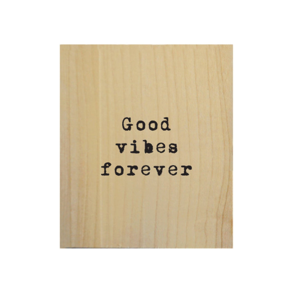 Screen Printed Good Vibes Forever Real Wood Natural Tile Magnet