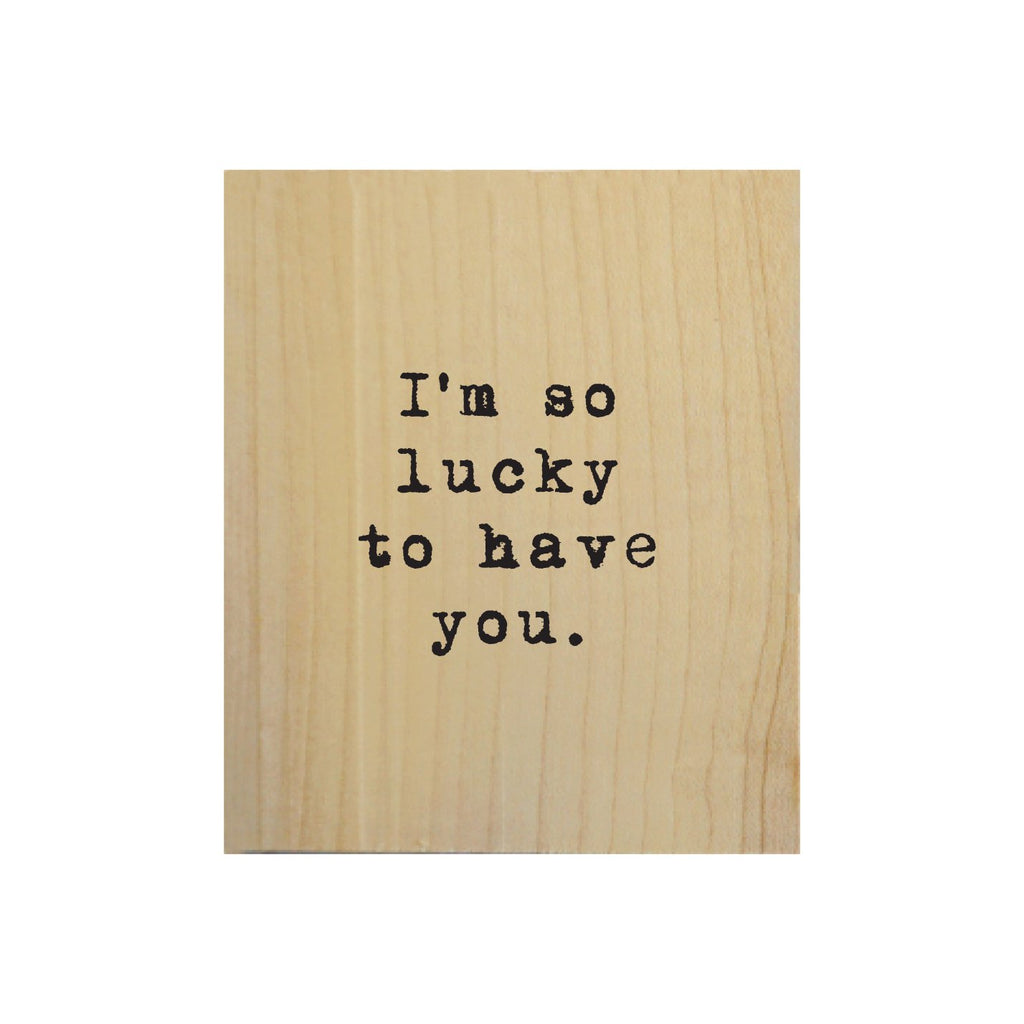 Screen Printed I'm so Lucky Real Wood Natural Tile Magnet
