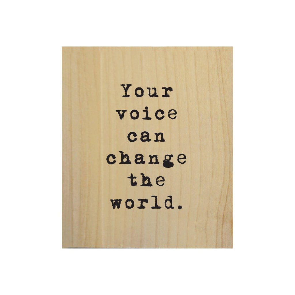 Screen Printed Your Voice Can Change the World Real Wood Natural Tile Magnet