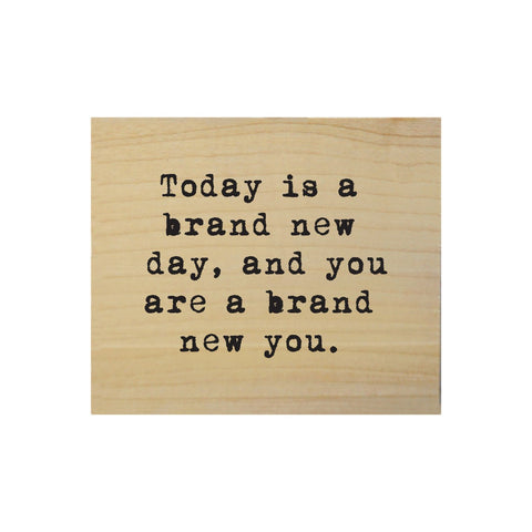 Screen Printed Today is a Brand New Day Real Wood Natural Tile Magnet