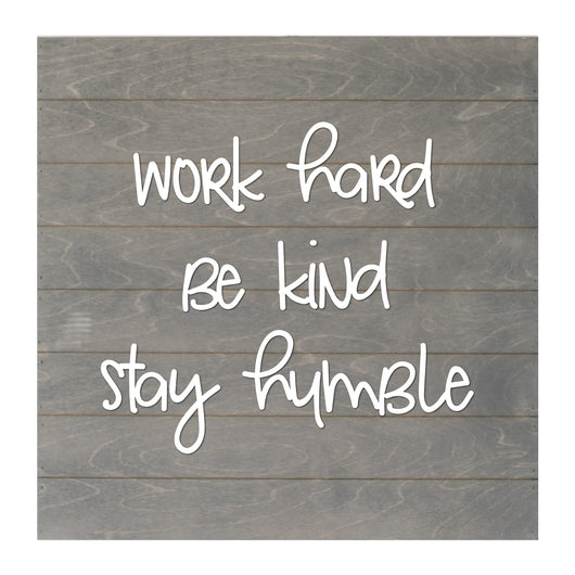 Petal Lane Home Real Wood Slat Board Work Hard Be Kind with Raised Letters on Gray Stained Slat