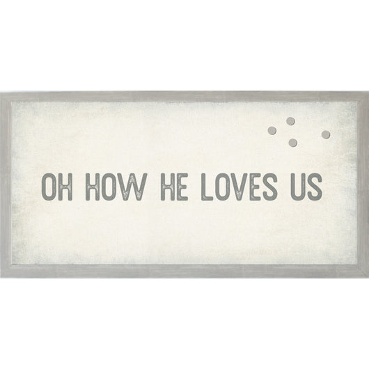 Petal Lane Home Vintage Oh How He Loves Us Magnet Board