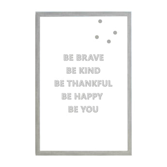 Petal Lane Home Warm Gray Be Brave Be Kind Magnet Board that Expresses Your Personality