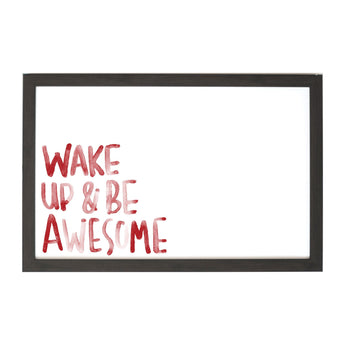 Petal Lane Home Watercolor Wake up and be Awesome Magnet Board