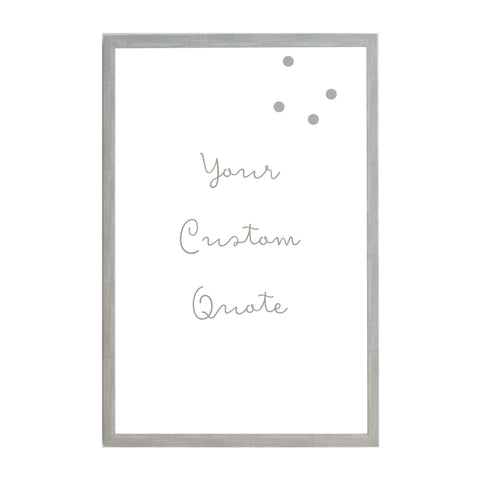 Custom Quote, Name, Letters, or Initials in Font 11
