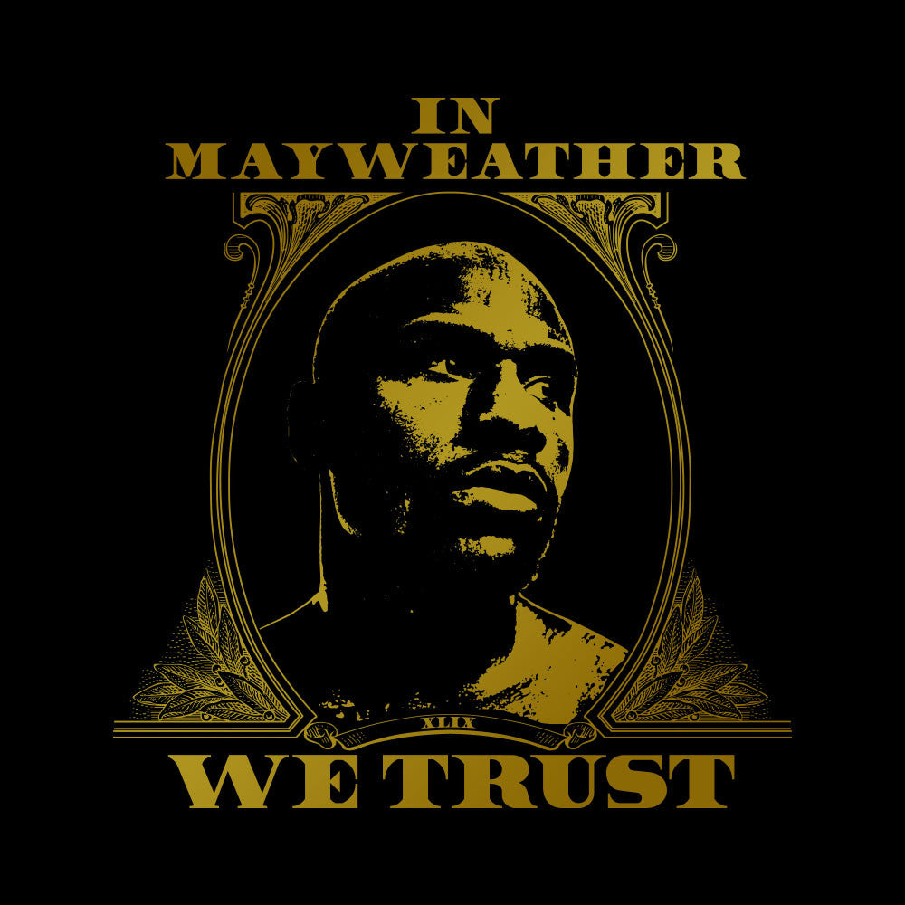 IN MAYWEATHER WE TRUST