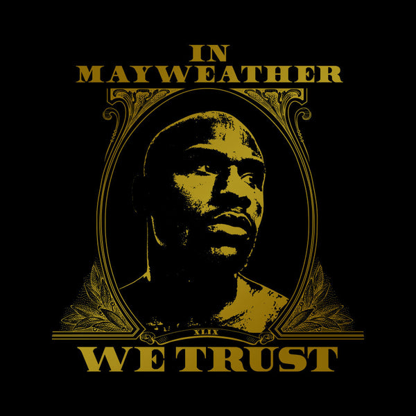 Floyd Mayweather Jr | In Mayweather We Trust Design