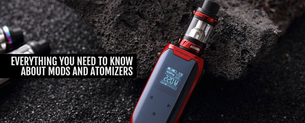 Everything You Need to Know About Mods and Atomizers