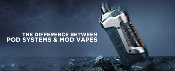 The Difference between Pod Systems and Mod Vapes