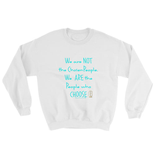 People Who Choose (Turquoise) Unisex Sweatshirt