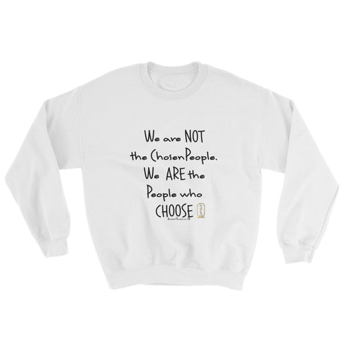 People Who Choose (Black) Unisex Sweatshirt