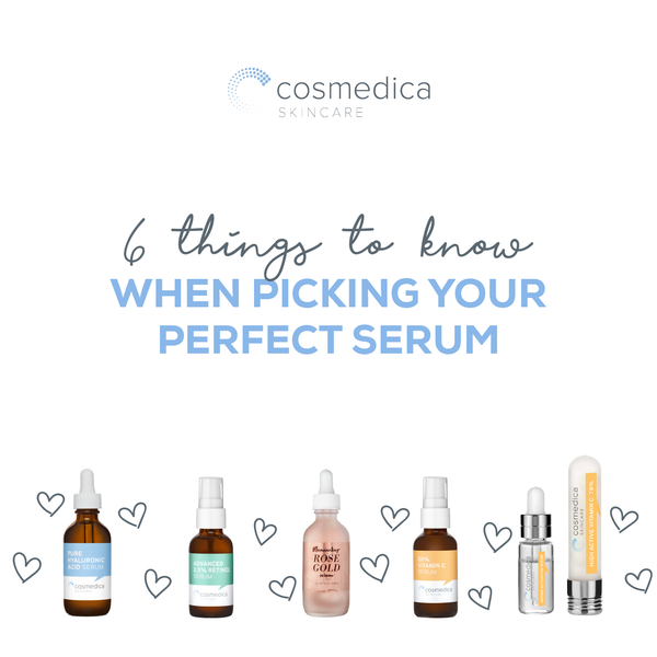 6 Things to Know When Picking Your Perfect Serum