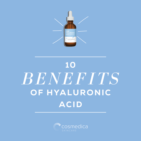 10 Benefits of Hyaluronic Acid – Cosmedica Skincare
