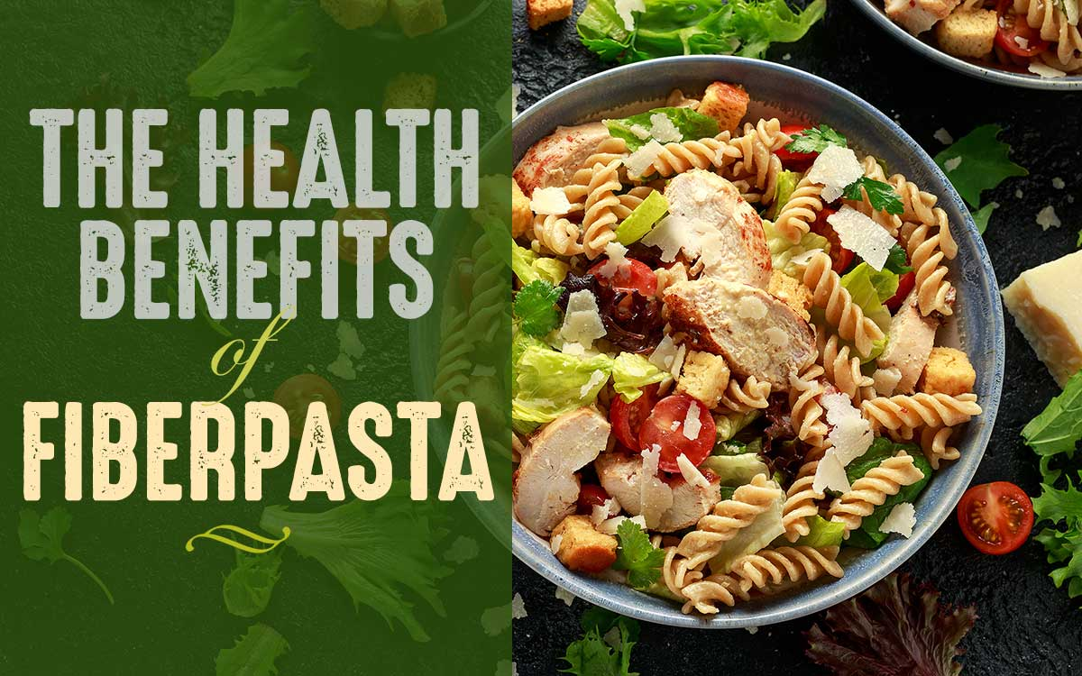 Benefits of FiberPasta