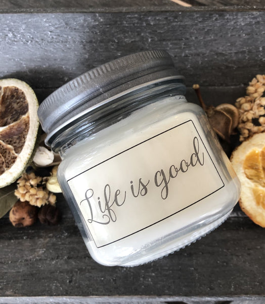 Life is good 6 oz soy jar candle