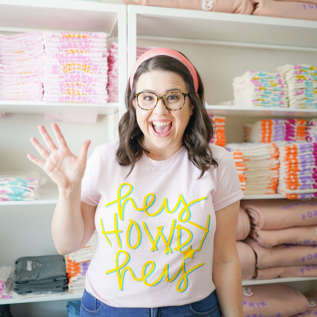 Hey Howdy Hey in Candy Pink - Happily Ever Tees