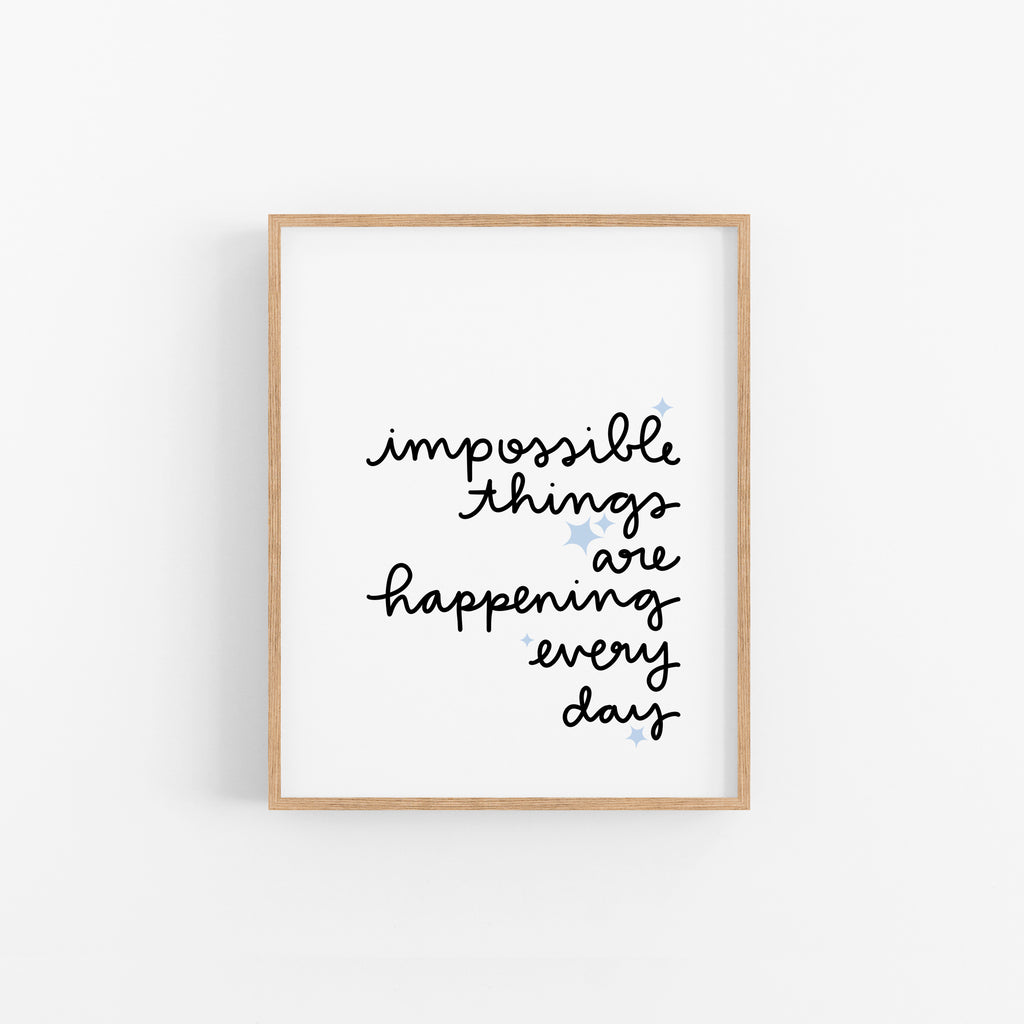 Impossible Things are Happening Every Day - Happily Ever Tees