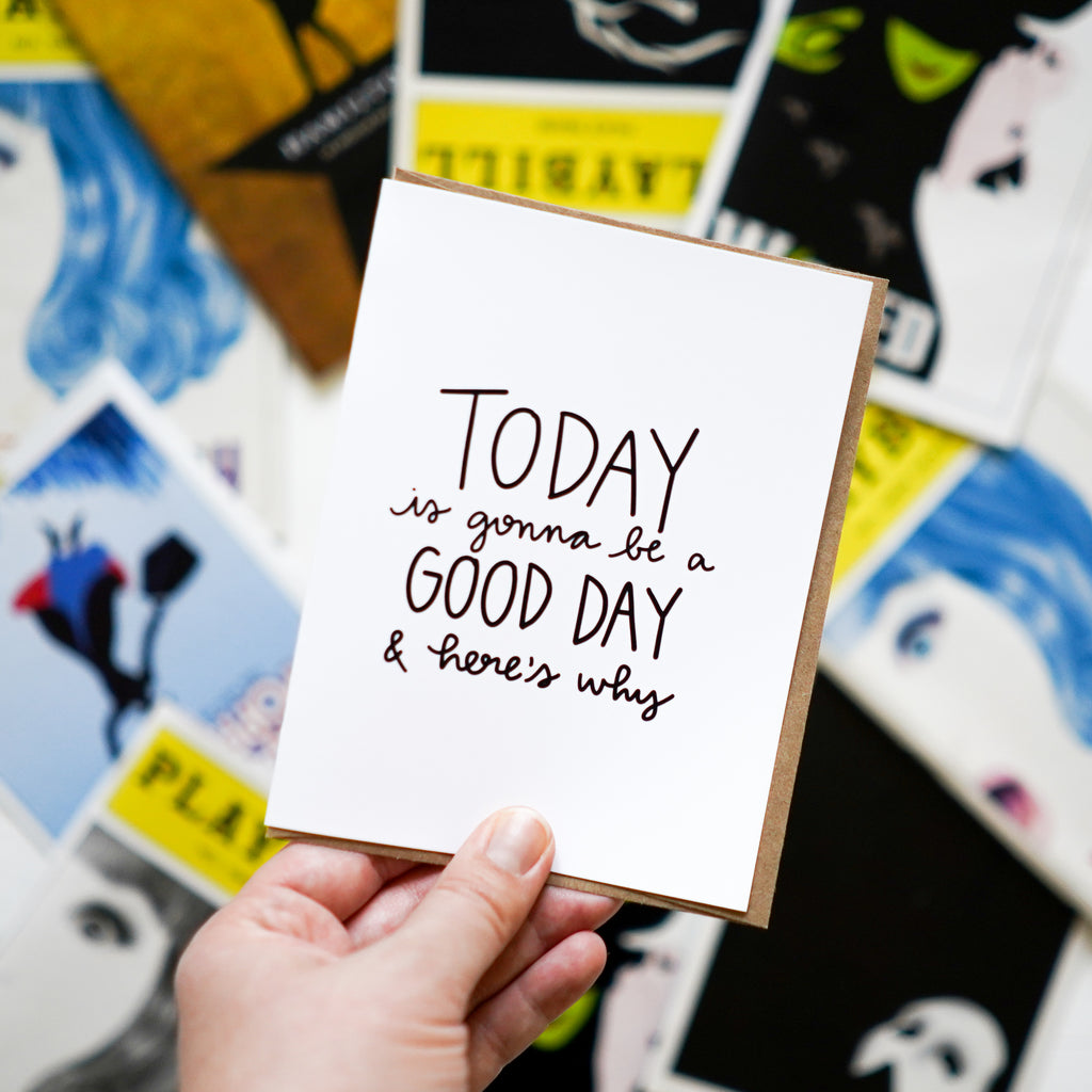 Today is Gonna Be a Good Day and Here's Why - Happily Ever Tees