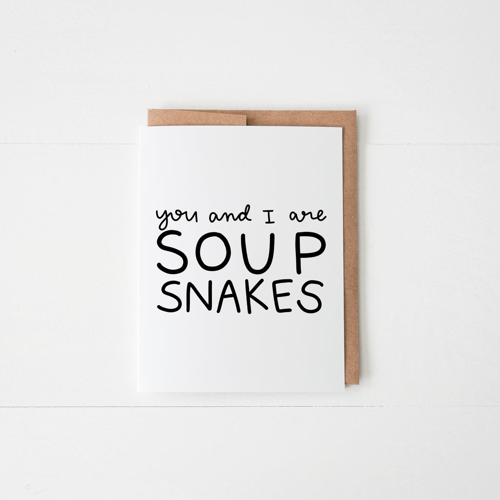 You and I are Soup Snakes Greeting Card - Happily Ever Tees