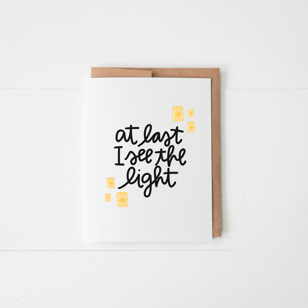 At Last I See the Light Greeting Card - Happily Ever Tees