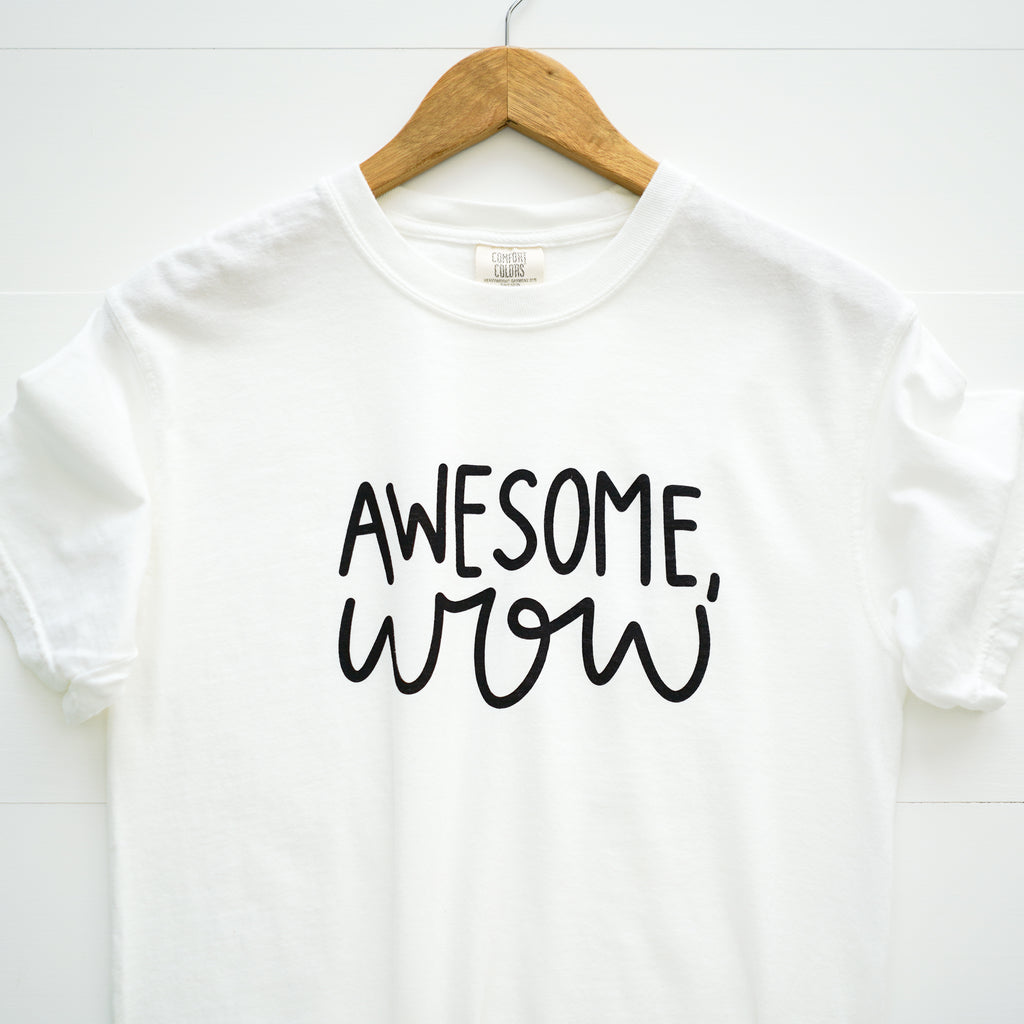 Awesome, wow - Comfort Colors - Happily Ever Tees