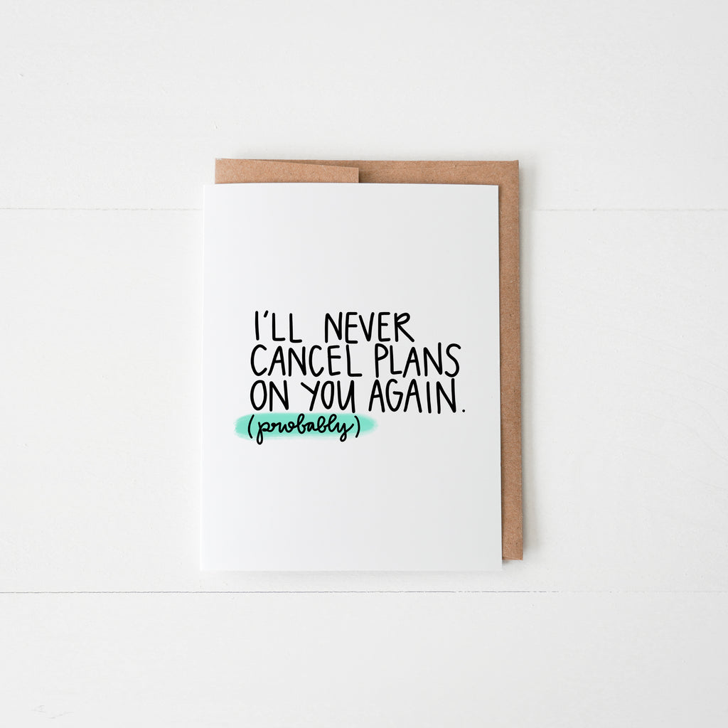 I'll Never Cancel Plans Again. Probably. - Happily Ever Tees