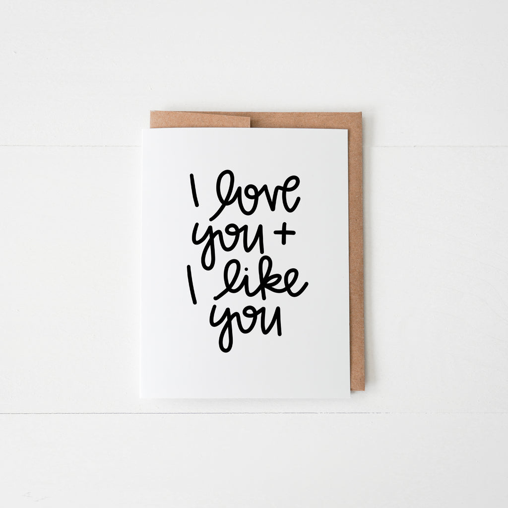 I Love You and I Like You Greeting Card - Happily Ever Tees