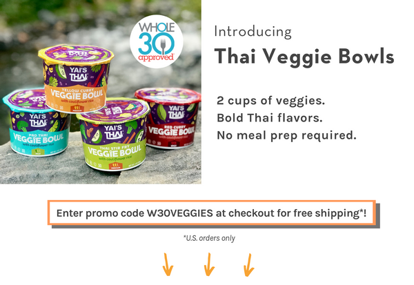 Introducing Yai's Thai Veggie Bowls. 2 cups of veggies. Bold Thai flavors. No meal prep required. Whole30 Approved.