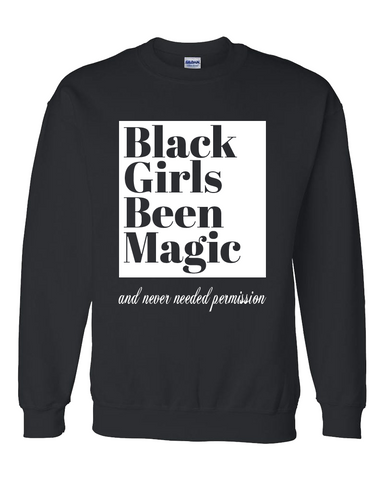 Black Girls Been Magic Sweatshirt- Black