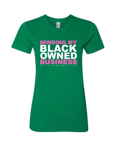 Minding My Black Owned Business Tee- Green