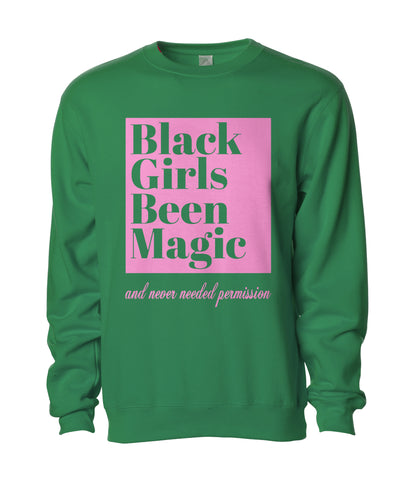 Black Girls Been Magic Sweatshirt- Green