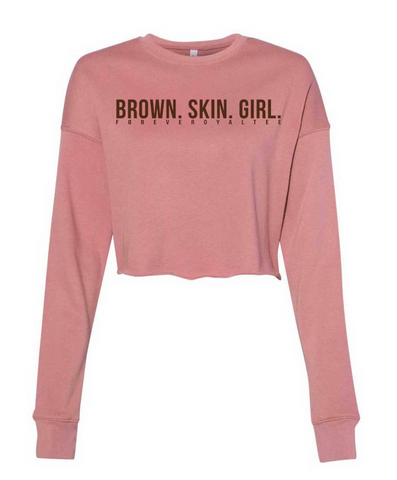 Brown Skin Girl Fleece Cropped Sweatshirt- Mauve