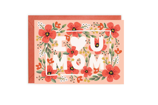I Love You Mom - Card