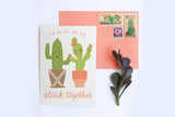 Stuck Together (Cactus) - Card